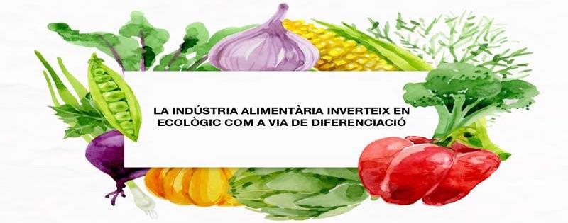 la industria alimentaria invierte en ecológico
